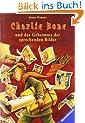 Charlie Bone 1: Charlie Bone und das Geheimnis der sprechenden Bilder