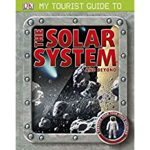 [( My Tourist Guide to the Solar System and Beyond )] [by: Lewis Dartnell] [Jan-2012]