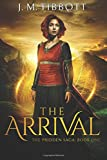 Book cover image for The Arrival: The Pridden Saga: Book One: Volume 1