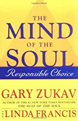 The Mind of the Soul: Responsible Choice by Gary Zukav (2003-10-14)