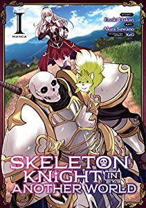 Skeleton Knight in Another World (Manga) Vol. 1