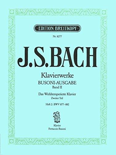 Sämtliche Klavierwerke Bach-Busoni-Ausgabe Band 2: Das Wohltemperierte Klavier 2. Teil/Heft II: BWV 877-882 (EB 8277)
