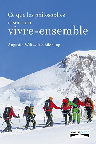 Ce que les philosophes disent du vivre-ensemble (Philosophie) par Augustin Wiliwoli Sibiloni