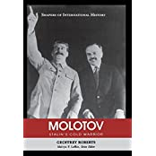 Molotov: Stalin's Cold Warrior (Shapers of International History) by Geoffrey Roberts (2011-12-01)