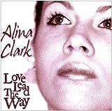 Love Lead the Way by Alina Clark (2005-06-30)