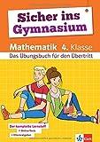 Klett Sicher ins Gymnasium Mathematik 4. Klasse. Der komplette Lernstoff: Das Übungsbuch für den Übertritt