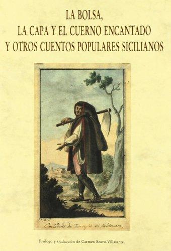 La bolsa, la capa y el cuerno encantado y otros cuentos populares sicilianos por Carmen Bravo-Villasante