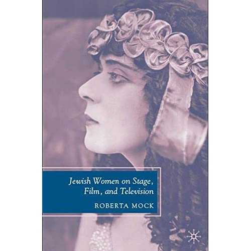 Jewish Women on Stage, Film, and Television by Roberta Mock (2007-09-25)