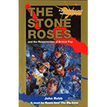 The Stone Roses And The Resurrection Of British Pop by Robb, John (June 21, 2001) Paperback
