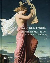 La lyre d'ivoire : Henry-Pierre Picou et les Néo-grecs