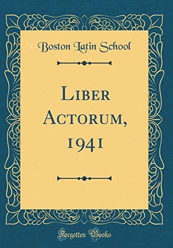 Liber Actorum, 1941 (Classic Reprint)
