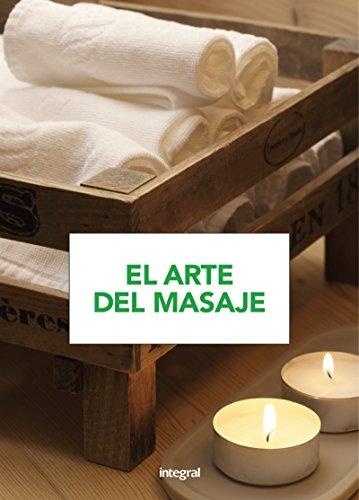 El arte del masaje: Para aprender y practicar, paso a paso, todas las técnicas del masaje (EJERCICIO CUERPO-MEN) por Vv.Aa