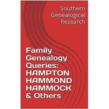 Family Genealogy Queries: HAMPTON HAMMOND HAMMOCK & Others (English Edition)