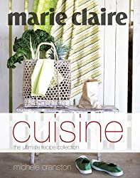 Marie Claire Cuisine: The Ultimate Recipe Collection