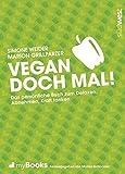 myBook - Vegan doch mal!: Das persönliche Buch zum Detoxen, Abnehmen, Kraft tanken