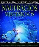Naufragios Misteriosos: Historias Reales de Alta Mar con Hechos Ocultos sobre Naufragios y Tesoros Hundidos (Historias Reales. Hechos Ocultos)