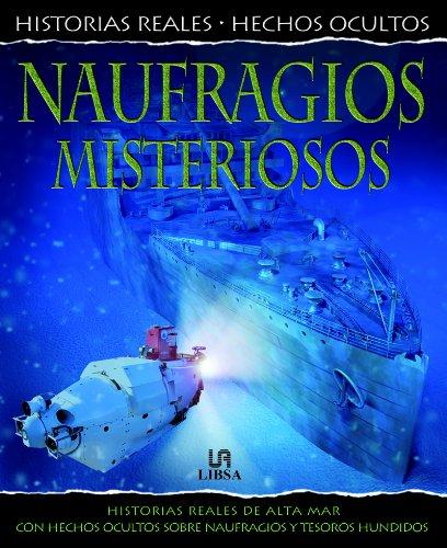 Portada del libro Naufragios Misteriosos: Historias Reales de Alta Mar con Hechos Ocultos sobre Naufragios y Tesoros Hundidos (Historias Reales. Hechos Ocultos)