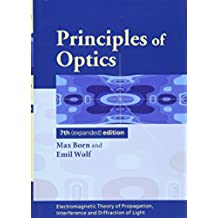 Principles of Optics 7th Edition Hardback: Electromagnetic Theory of Propagation, Interference and Diffraction of Light