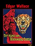 Edgar Wallace: Der Hund von Blackwood Castle [dt./OV]