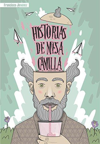 Historias de mesa camilla por Francisco Jiménez