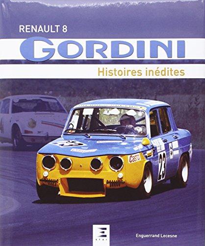 Renault 8 Gordini : Histoires inédites