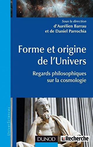 Forme et origine de l'Univers : Regards philosophiques sur la cosmologie (Physique) par Daniel Parrochia