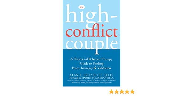 The high conflict couple a dialectical behavior therapy guide to the high conflict couple a dialectical behavior therapy guide to finding peace intimacy and validation ebook phd alan e fruzzetti fandeluxe Image collections