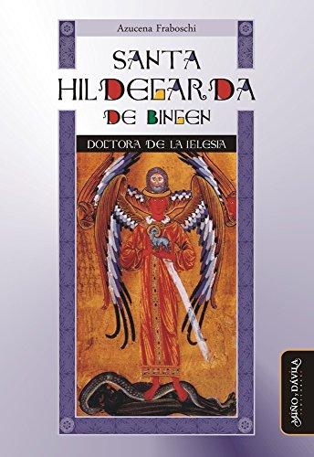 Santa Hildegarda de Bingen: Doctora de la Iglesia (serie Hidegardiana nº 7) por Azucena Fraboschi