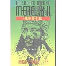 LIFE AND TIMES OF MENELIK II : Ethiopia 1844-1913