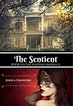 The Sentient (The Sentient Prophecy Book 1) (English Edition) von [Crawford, Jessica]