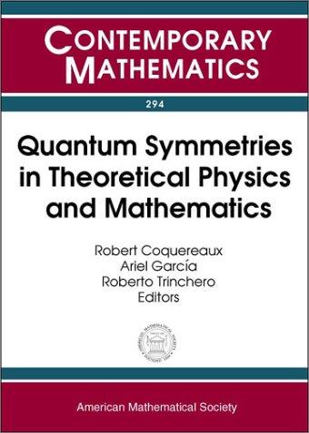 Quantum Symmetries in Theoretical Physics and Mathematics: Proceedings of the Bariloche School, January 10-21, 2000, Bariloche, Patagonia, Argentina