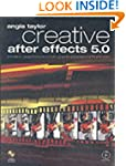 Creative After Effects 5.0: animation...