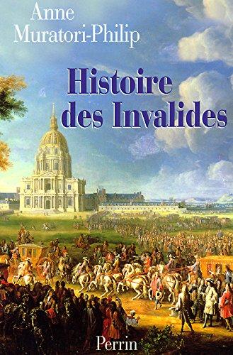 Histoire des Invalides par Anne Muratori-Philip