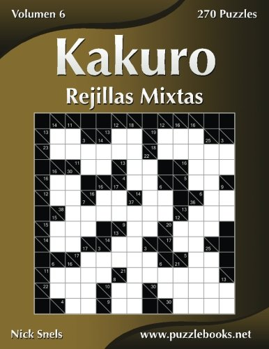 Kakuro Rejillas Mixtas - Volumen 6-270 Puzzles: Volume 6