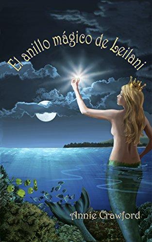 El anillo mágico de Leilani por Annie Crawford
