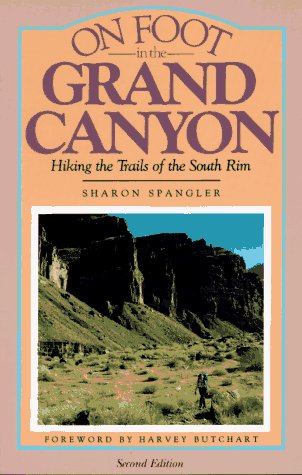 On Foot in the Grand Canyon: Hiking the Trails of the South Rim