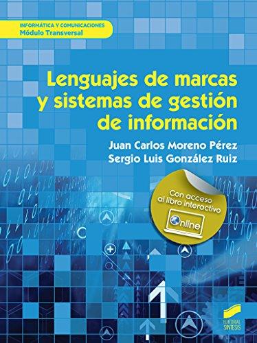 Lenguajes de marcas y sistemas de gestión de información (Informática y Comunicaciones) por Juan Carlos Moreno Pérez
