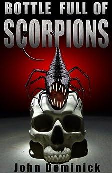 Bottle Full Of Scorpions by [Dominick, John]