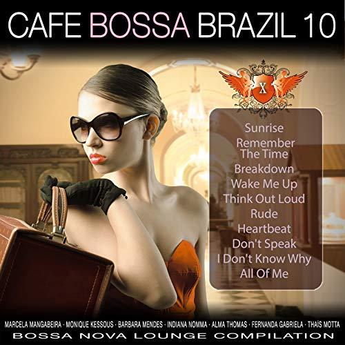Café Bossa Brazil, Vol. 10: Bossa Nova Lounge Compilation [Explicit] Studio Nova Cafe