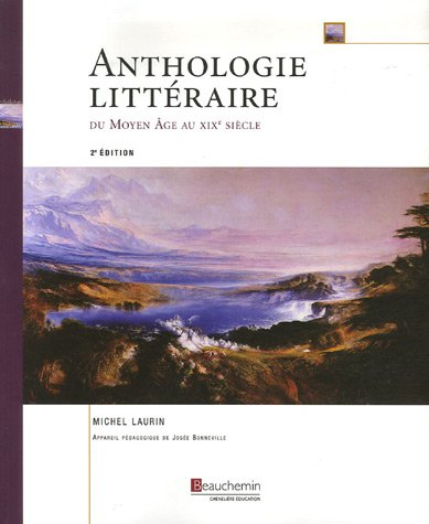 Anthologie littéraire : Du Moyen Age au XIXe siècle