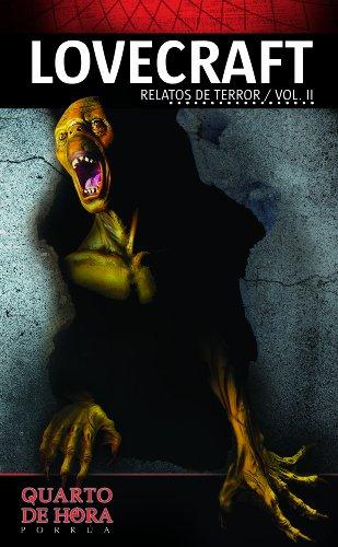 Lovecraft: Relatos de Terror vol. II (Colección Quarto de Hora Porrúa) por Howard Phillips Lovecraft