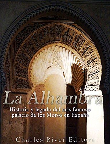 La Alhambra: Historia y legado del más famoso palacio de los Moros en España