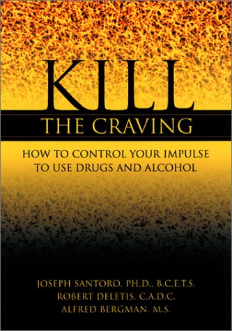 kill-the-craving-how-to-control-your-impulse-to-use-drugs-and-alcohol