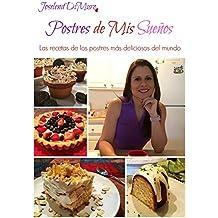 Postres de mis Sueños: Las recetas de los postres más deliciosos del mundo (Spanish Edition)