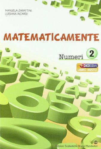 Matematicamente numeri. Per la Scuola media. Con espansione online: 2
