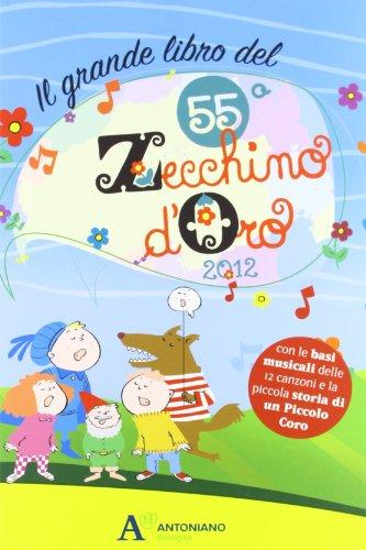 Il grande libro del 55° Zecchino d'oro + 2 audio CD. Edizione Deluxe