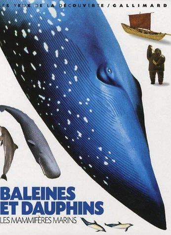 Baleines et les dauphins (+ l'album Petits et grands félins offert)