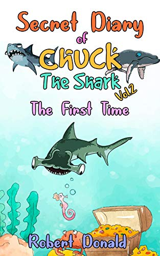 Secret Diary of Chuck The Shark Vol.2 The First Time: Childrens ...