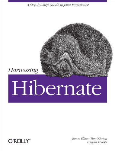 Harnessing hibernate: step-by-step guide to java persistence (english edition)