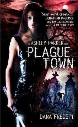 Plague Town: An Ashley Parker Novel: 1